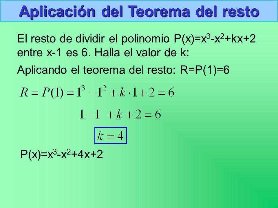 El resto de dividir el polinomio P(x)=x 3 -x 2 +kx+2 entre x-1 es 6.
