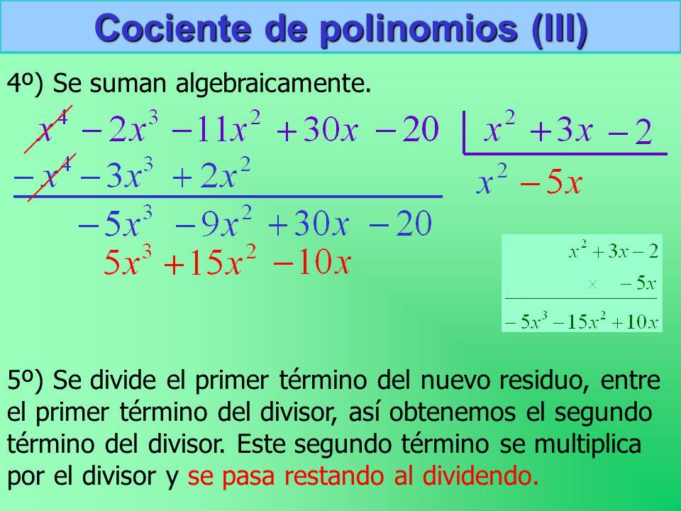 Cociente de polinomios (III) 4º) Se suman algebraicamente.
