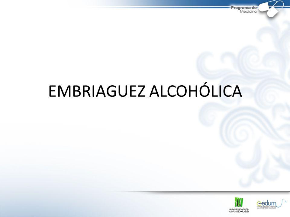 EMBRIAGUEZ ALCOHÓLICA