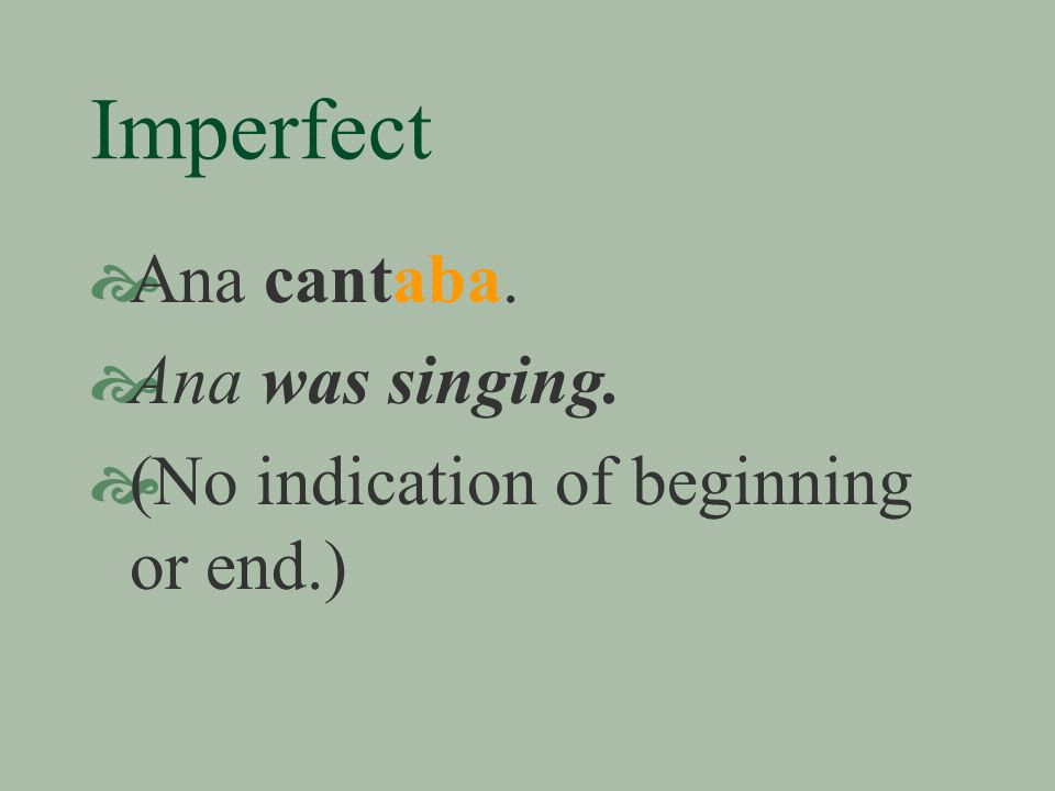 Imperfect  The imperfect tense is another way to talk about the past.