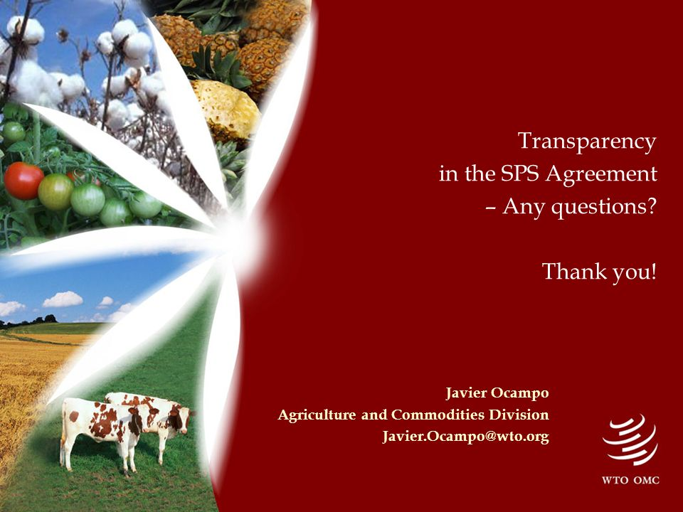 Transparency in the SPS Agreement – Any questions.