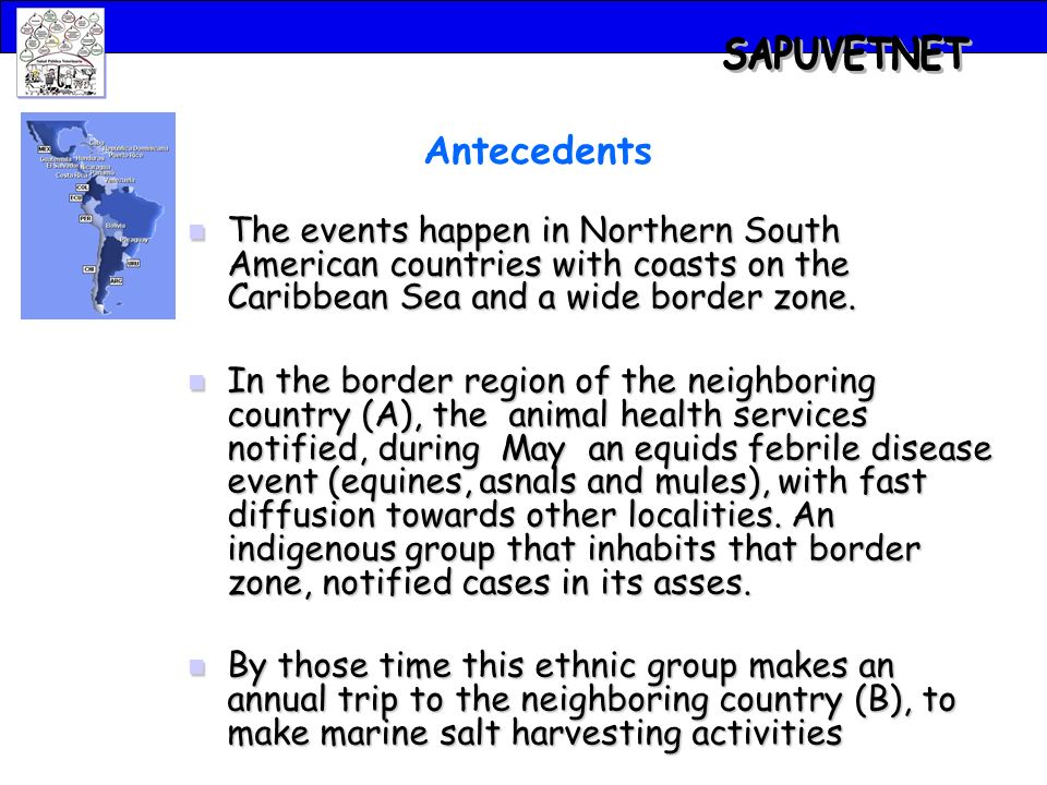 Antecedents The events happen in Northern South American countries with coasts on the Caribbean Sea and a wide border zone.