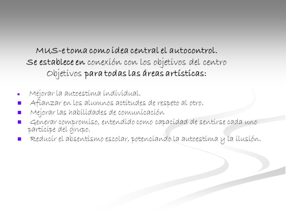 MUS-e toma como idea central el autocontrol.