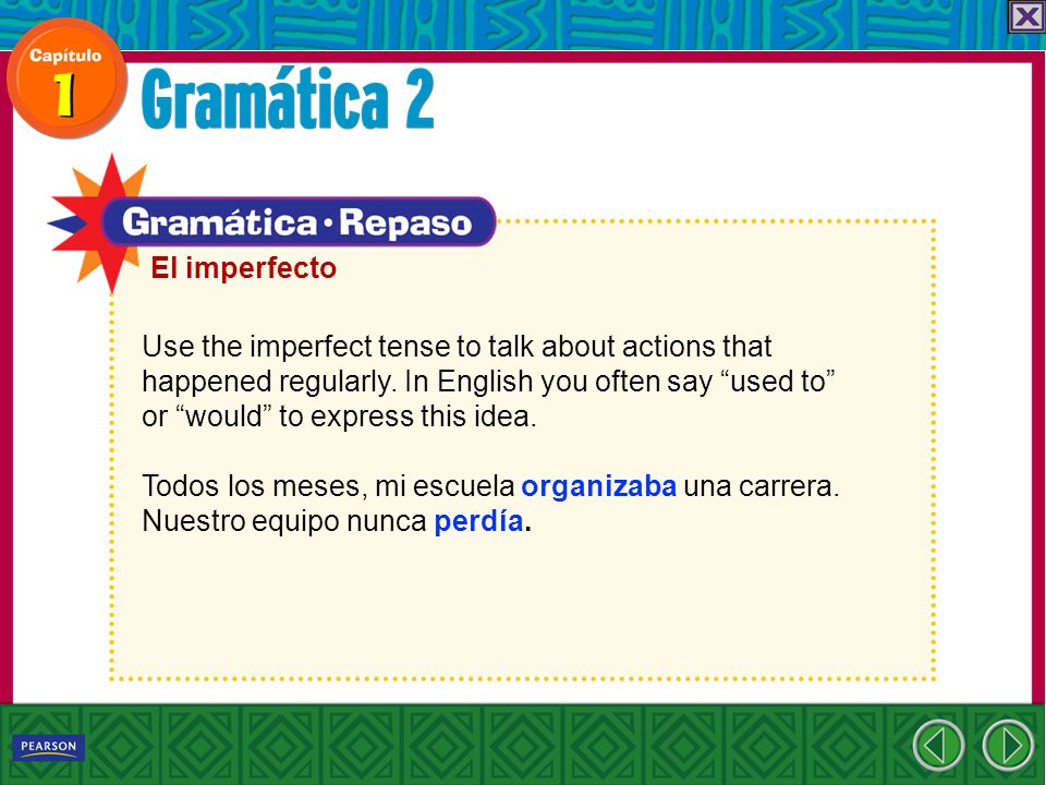 Use the imperfect tense to talk about actions that happened regularly.
