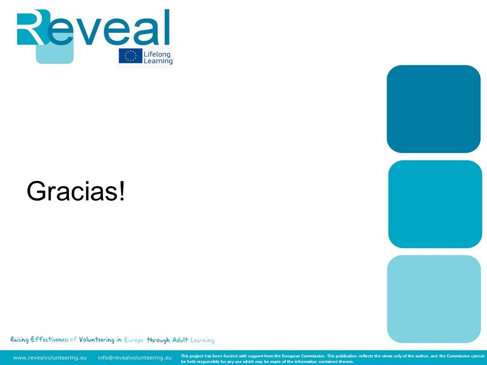Gracias. This project has been funded with support from the European Commission.