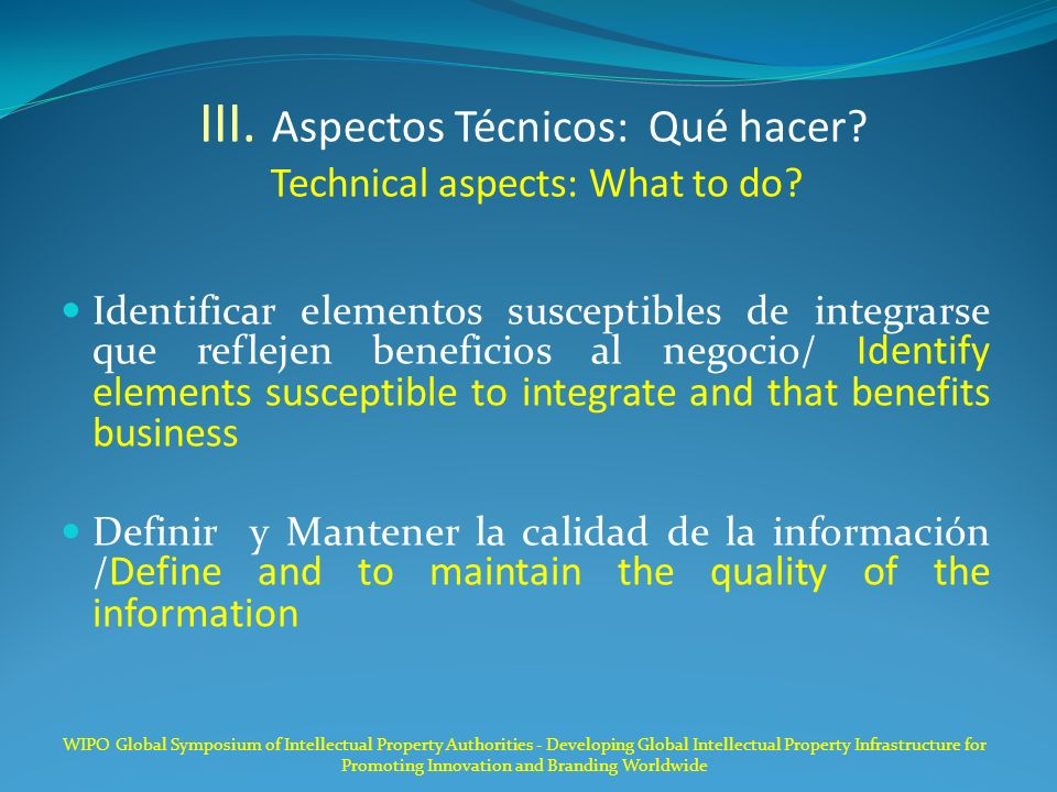 III. Aspectos Técnicos: Qué hacer. Technical aspects: What to do.