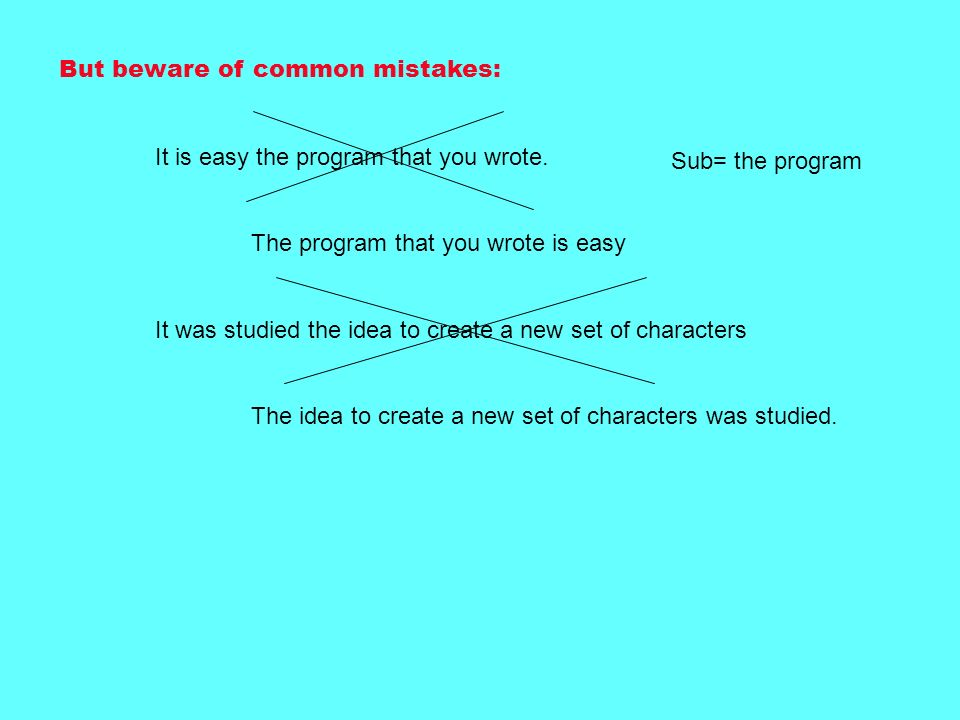 But beware of common mistakes: It is easy the program that you wrote.
