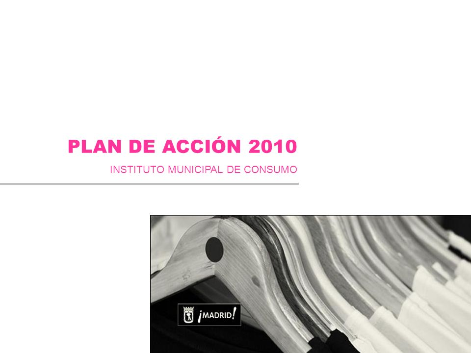 PLAN DE ACCIÓN 2010 INSTITUTO MUNICIPAL DE CONSUMO