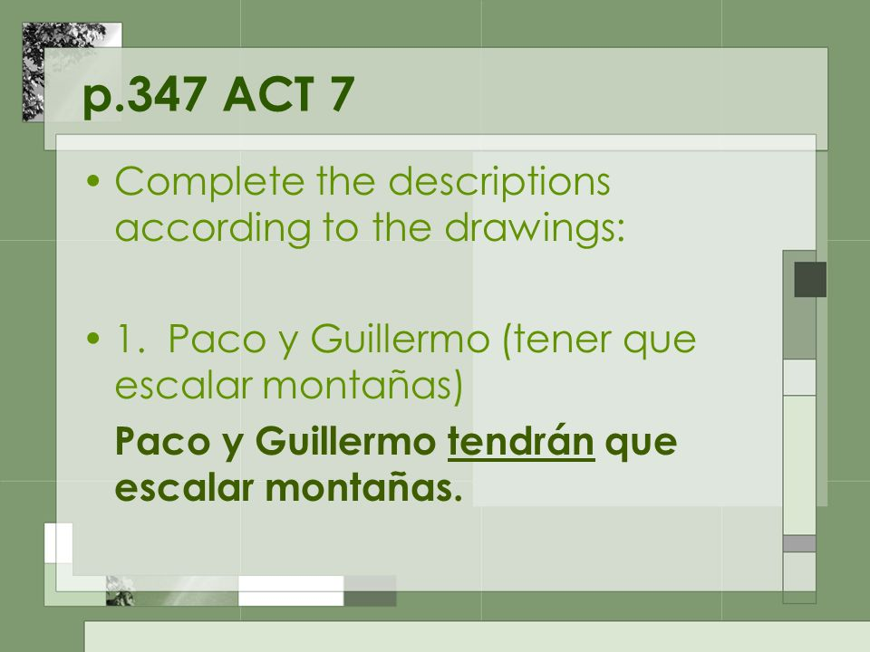 p.347 ACT 7 Complete the descriptions according to the drawings: 1.
