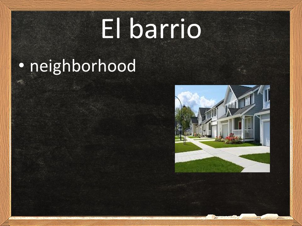 El barrio neighborhood