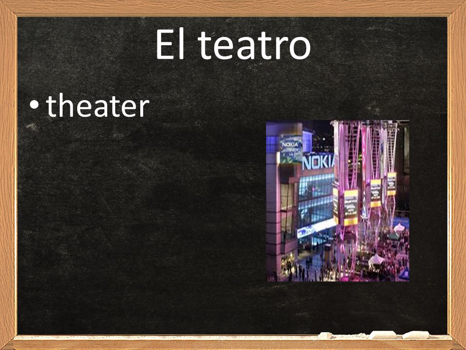 El teatro theater