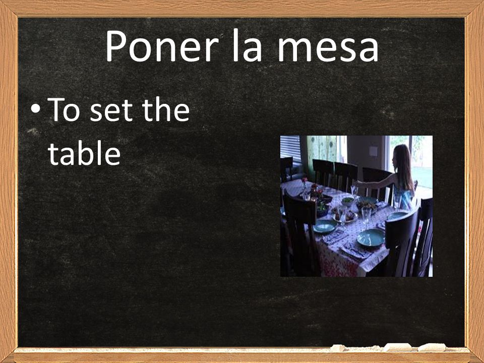 Poner la mesa To set the table