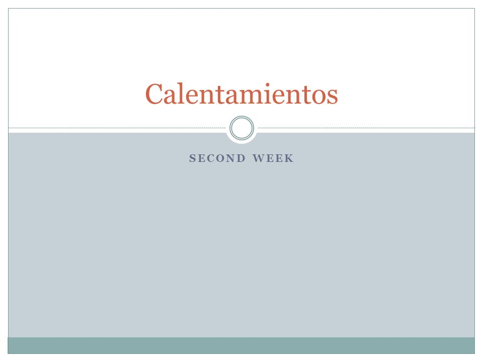 SECOND WEEK Calentamientos