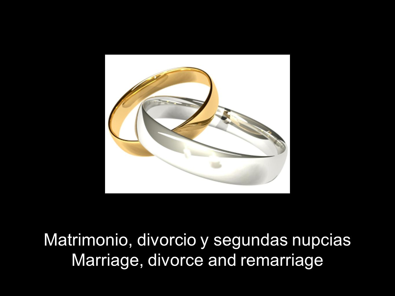Matrimonio, divorcio y segundas nupcias Marriage, divorce and remarriage