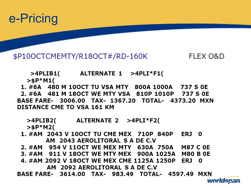 e-Pricing $P10OCTCMEMTY/R18OCT#/RD-160K FLEX O&D >4PLIB1( ALTERNATE 1 >4PLI*F1( >$P*M1( 1.
