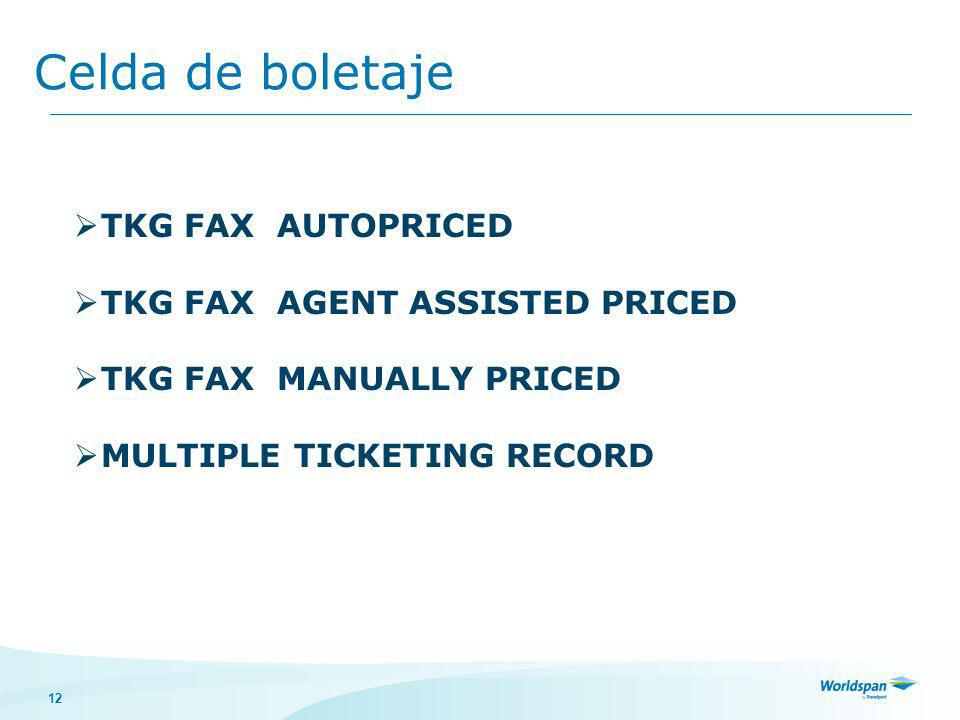 12 Celda de boletaje TKG FAX AUTOPRICED TKG FAX AGENT ASSISTED PRICED TKG FAX MANUALLY PRICED MULTIPLE TICKETING RECORD