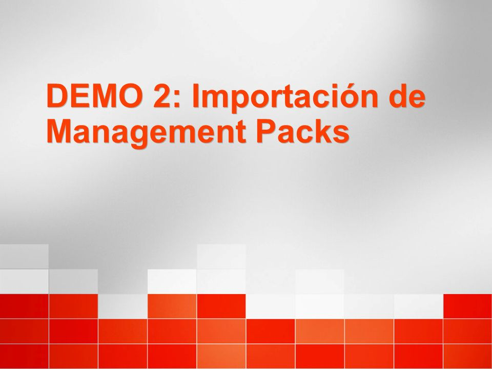 DEMO 2: Importación de Management Packs