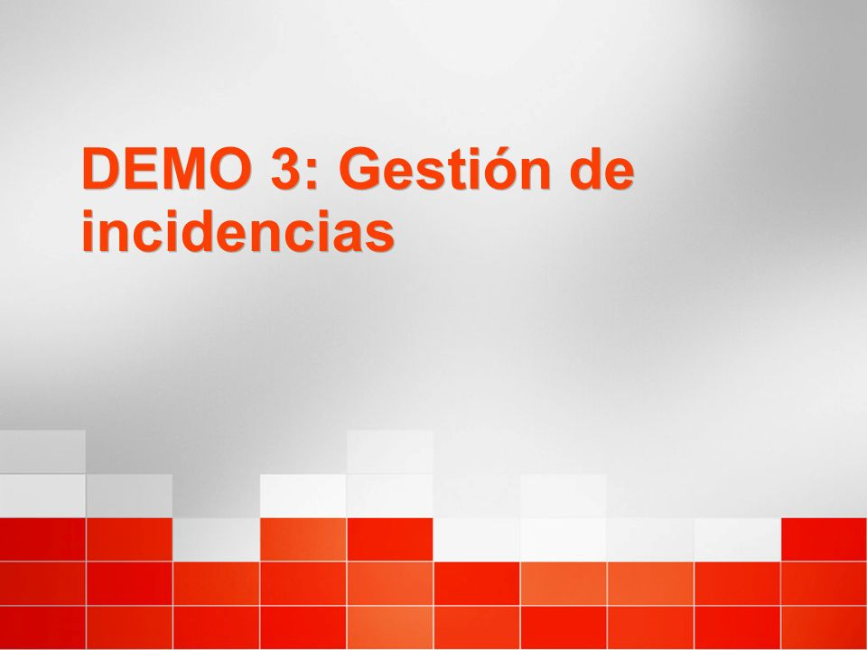 DEMO 3: Gestión de incidencias