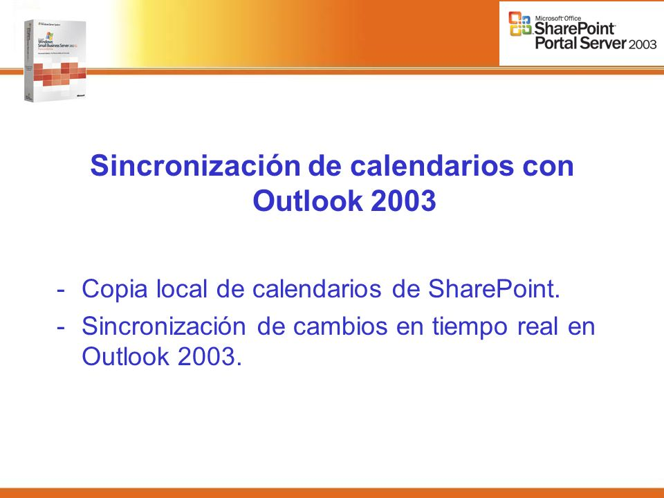Sincronización de calendarios con Outlook Copia local de calendarios de SharePoint.