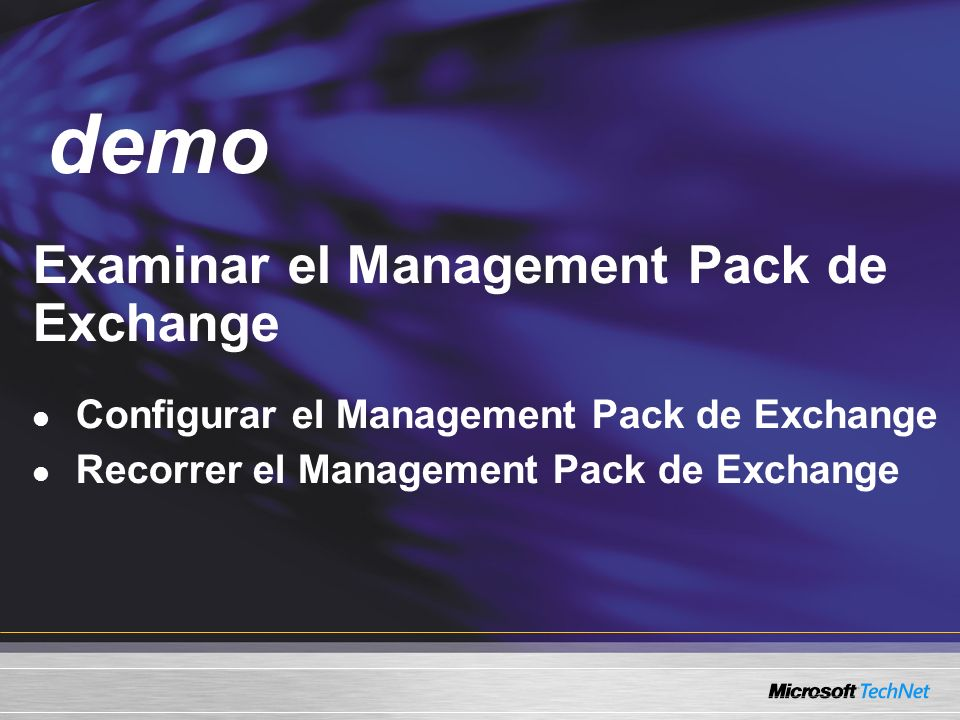 Demo Examinar el Management Pack de Exchange Configurar el Management Pack de Exchange Recorrer el Management Pack de Exchange demo