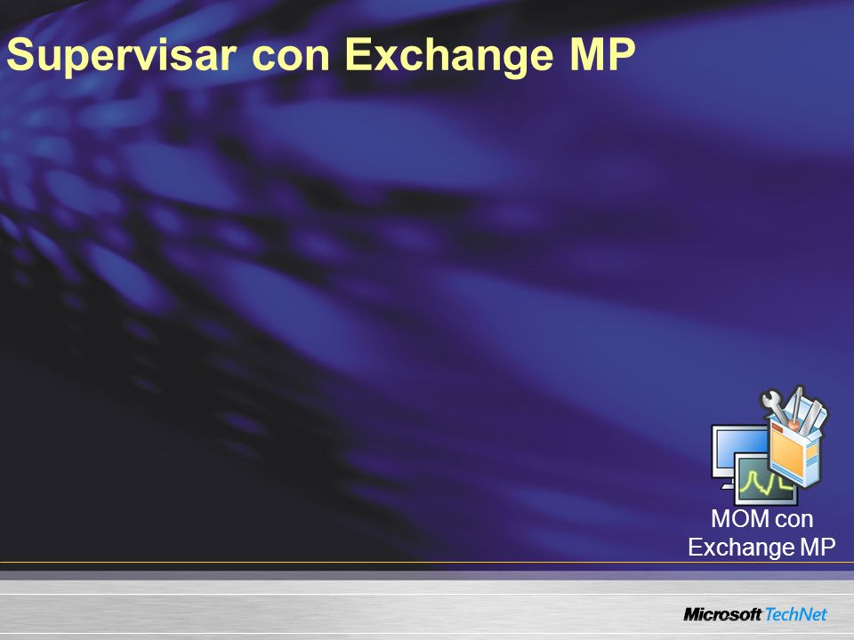 MOM con Exchange MP Supervisar con Exchange MP