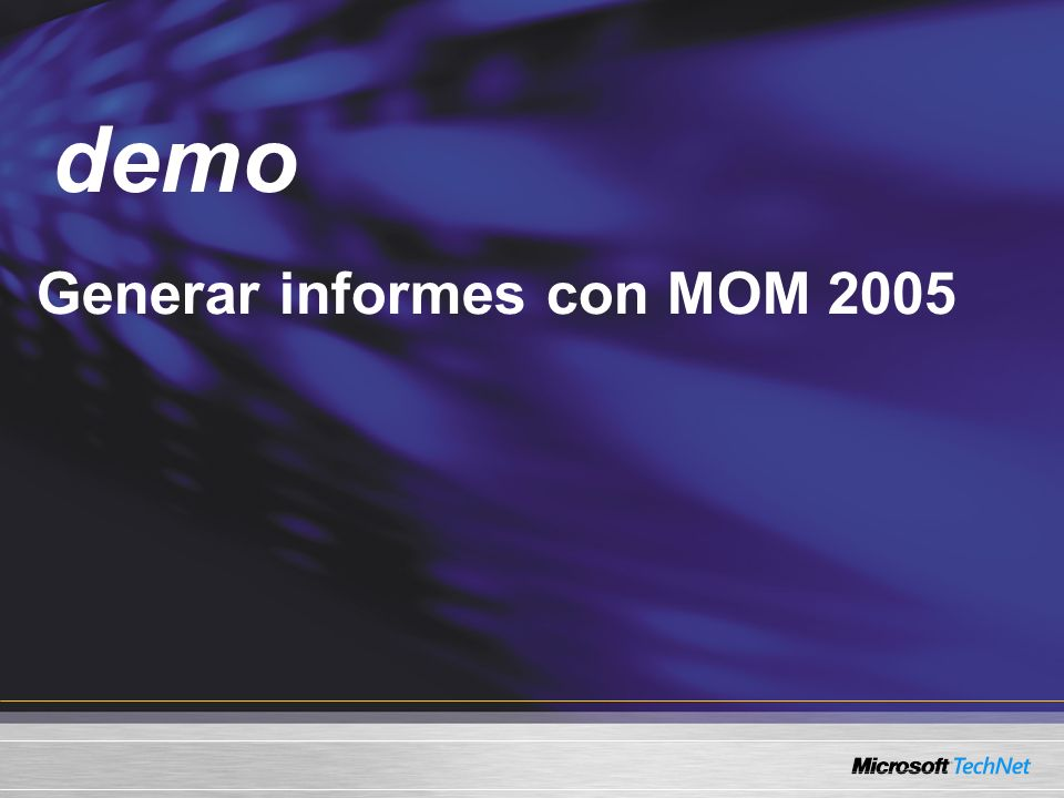 Demo Generar informes con MOM 2005 demo