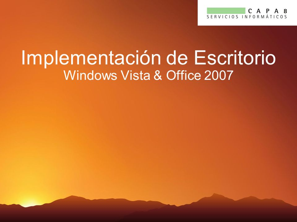 Implementación de Escritorio Windows Vista & Office 2007