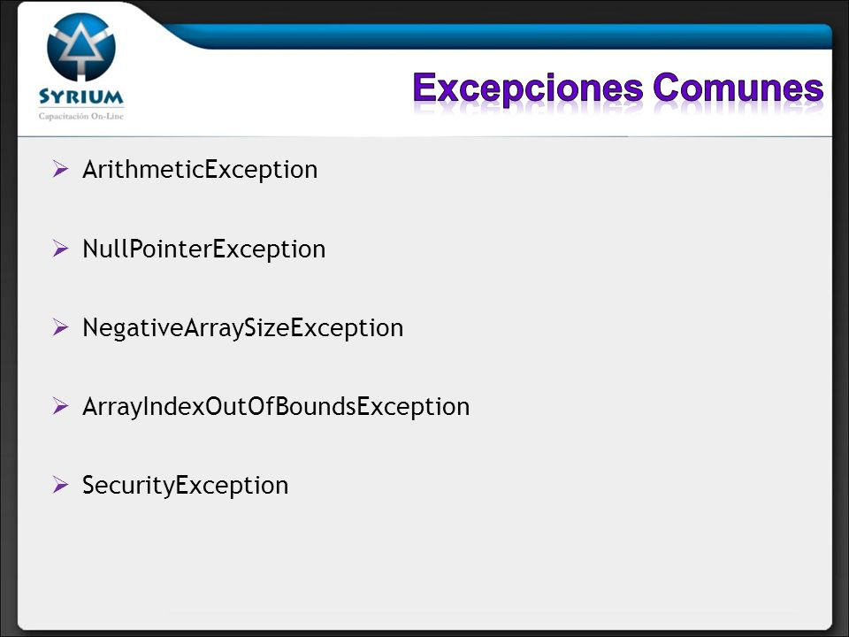 ArithmeticException NullPointerException NegativeArraySizeException ArrayIndexOutOfBoundsException SecurityException