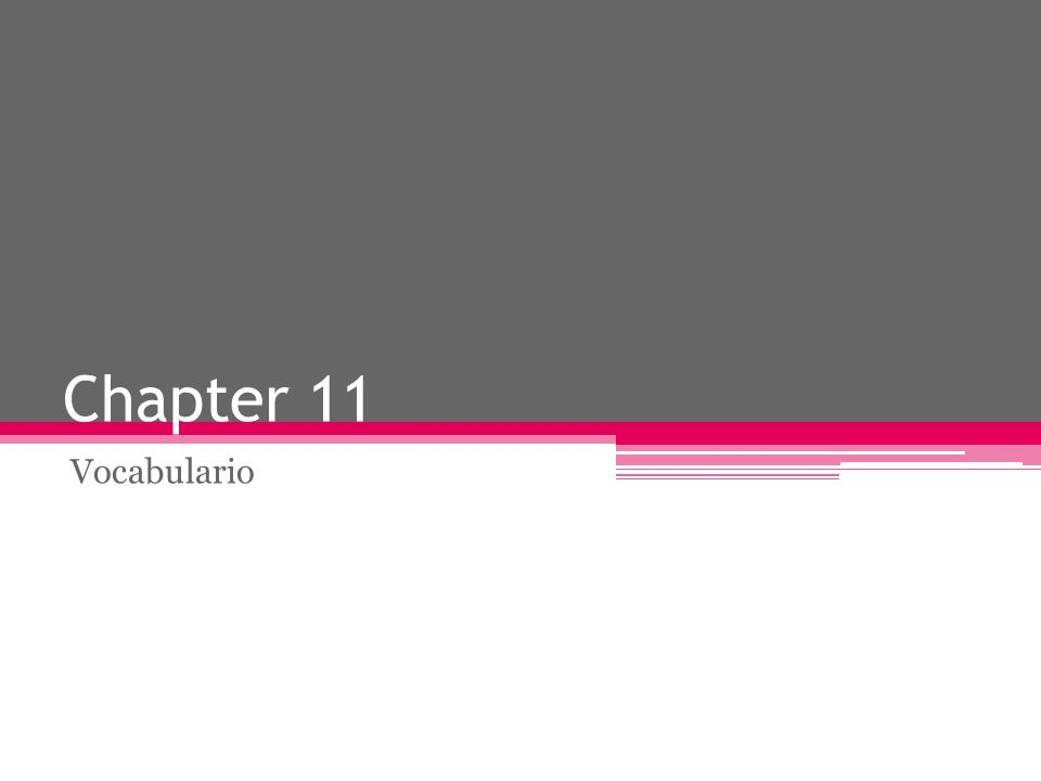 Chapter 11 Vocabulario