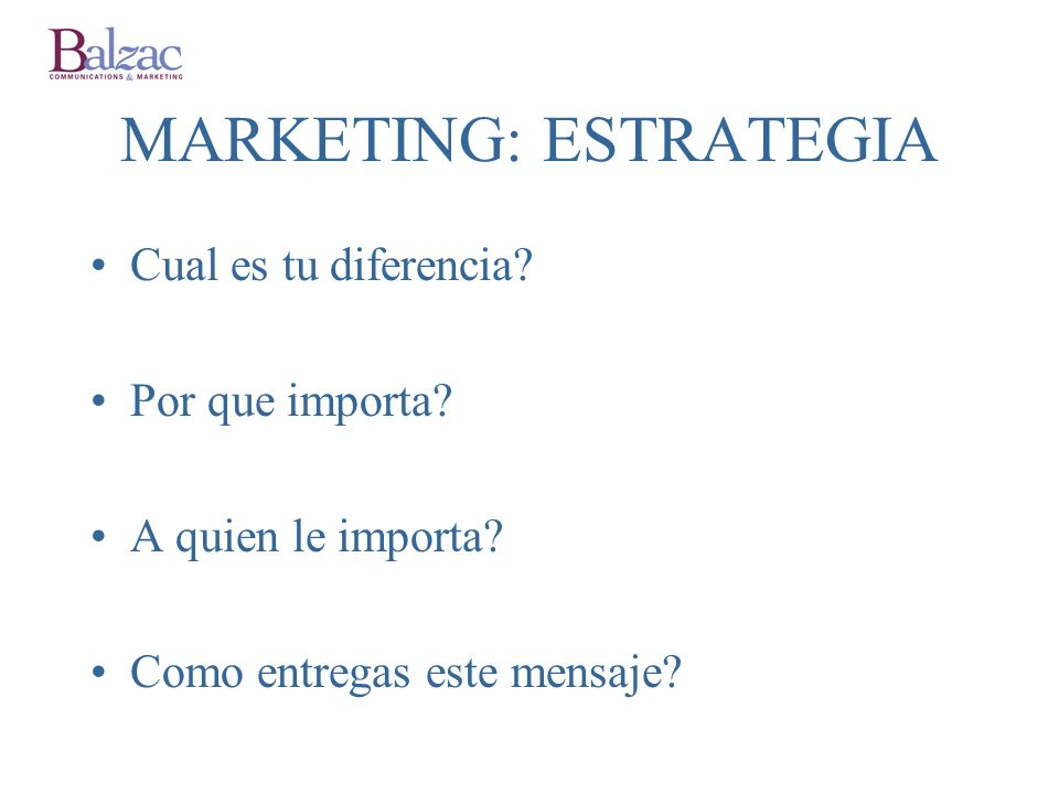 MARKETING: ESTRATEGIA Cual es tu diferencia. Por que importa.