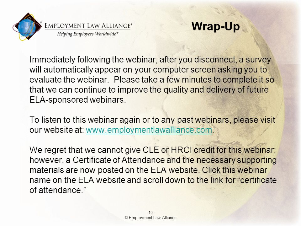 Wrap-Up Immediately following the webinar, after you disconnect, a survey will automatically appear on your computer screen asking you to evaluate the webinar.