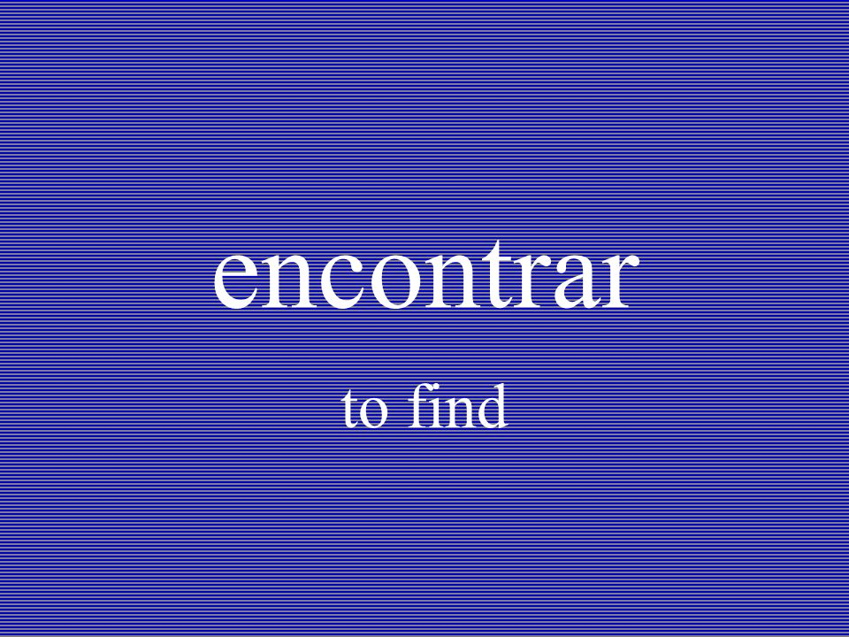 encontrar to find