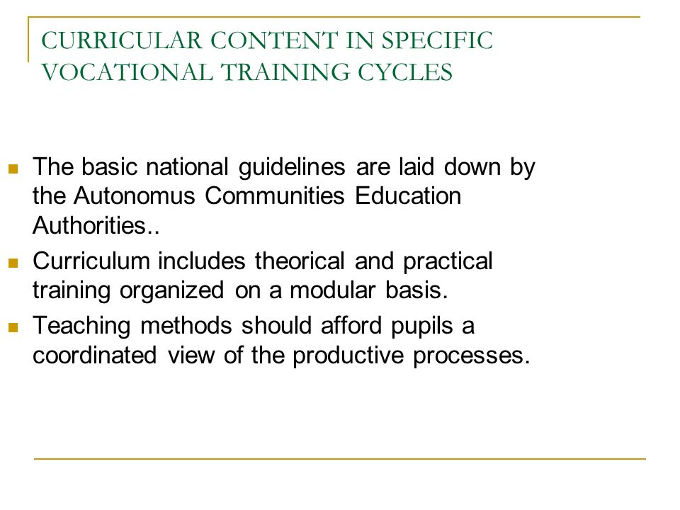 The basic national guidelines are laid down by the Autonomus Communities Education Authorities..