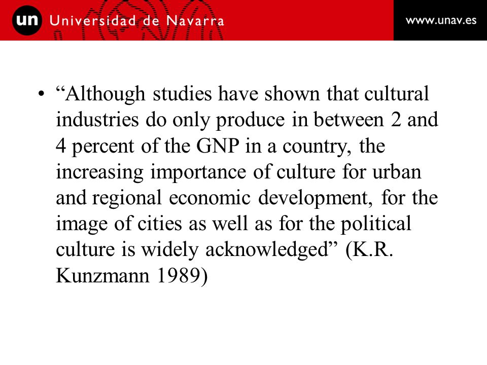 Some Reflections about Culture and Development (1): Economic: 2-3% GDP; 7% of total employment Social: the Guggenheim and the Raval: Two Case Studies Cultural: 92% never to the theatre!