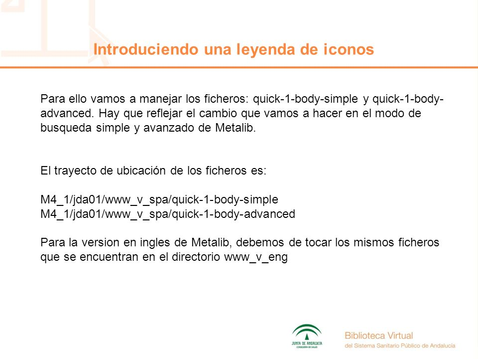 Introduciendo una leyenda de iconos Para ello vamos a manejar los ficheros: quick-1-body-simple y quick-1-body- advanced.