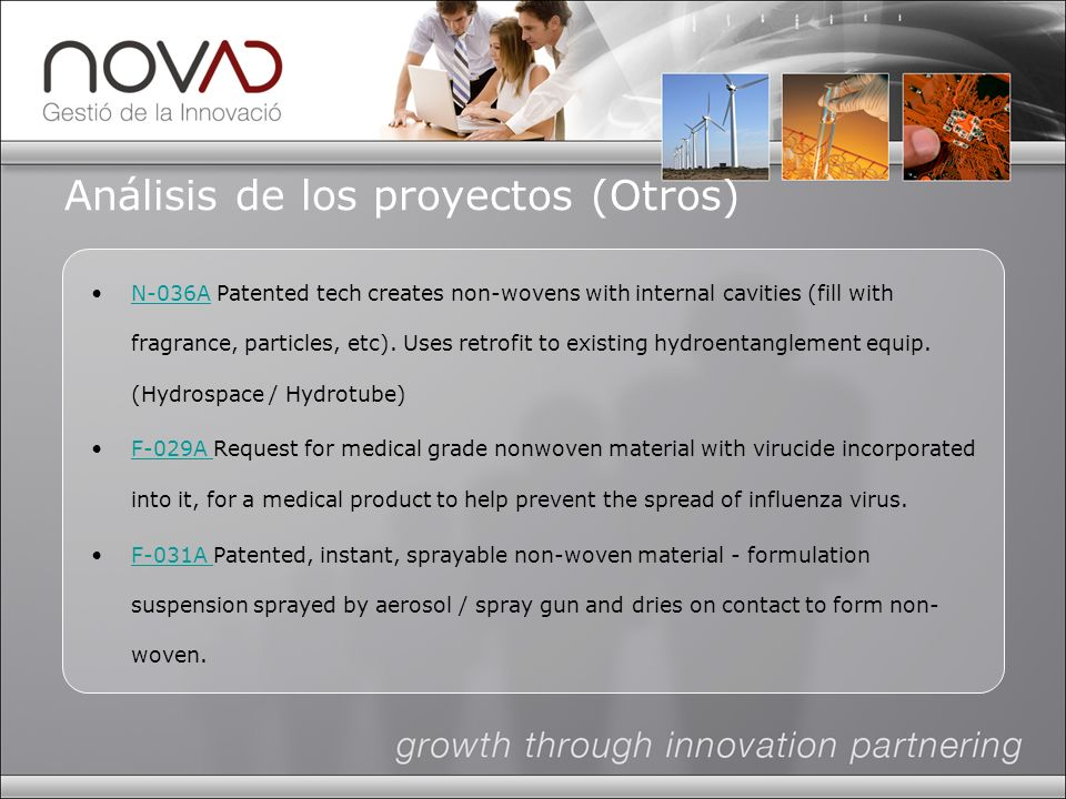 Análisis de los proyectos (Otros) N-036A Patented tech creates non-wovens with internal cavities (fill with fragrance, particles, etc).