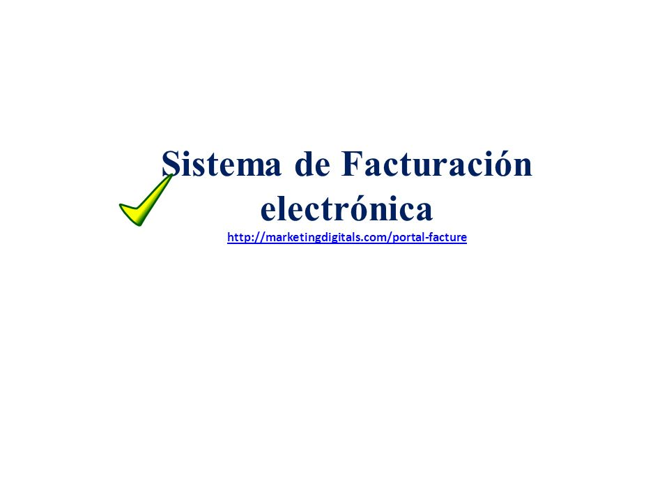 Sistema de Facturación electrónica http://marketingdigitals.com/portal-facture