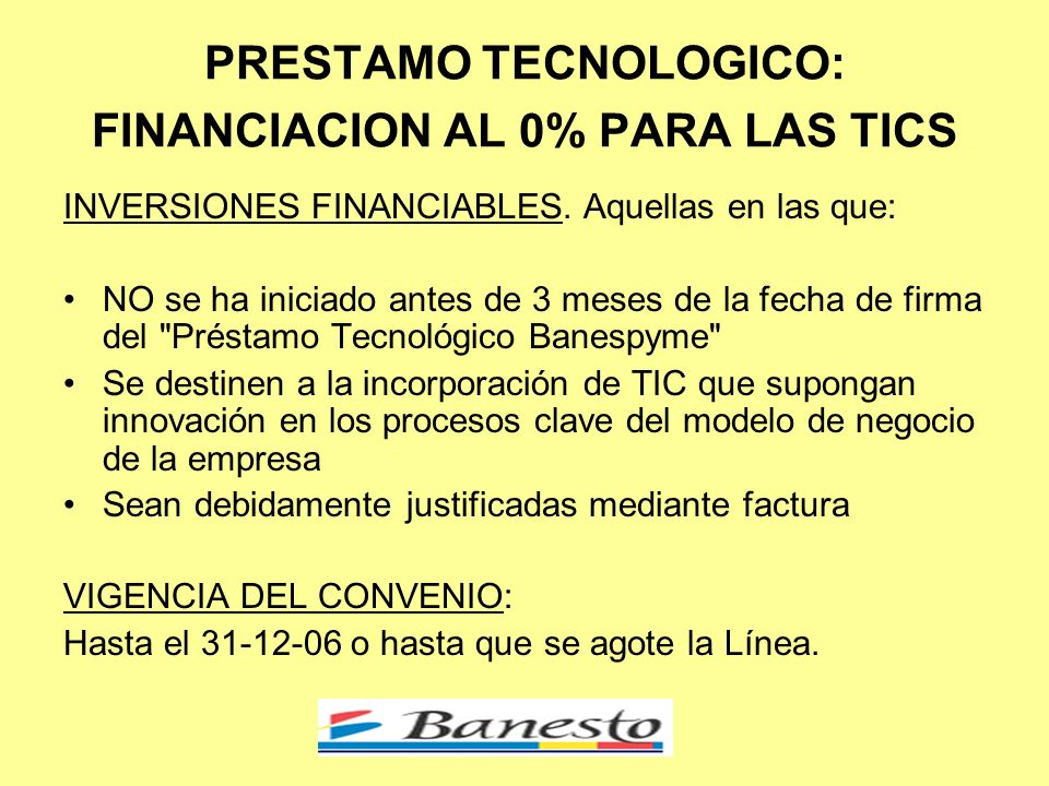 PRESTAMO TECNOLOGICO: FINANCIACION AL 0% PARA LAS TICS INVERSIONES FINANCIABLES.