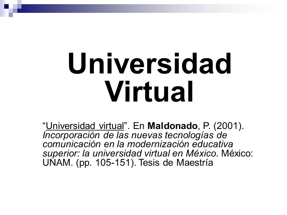 Universidad Virtual Universidad virtual. En Maldonado, P.
