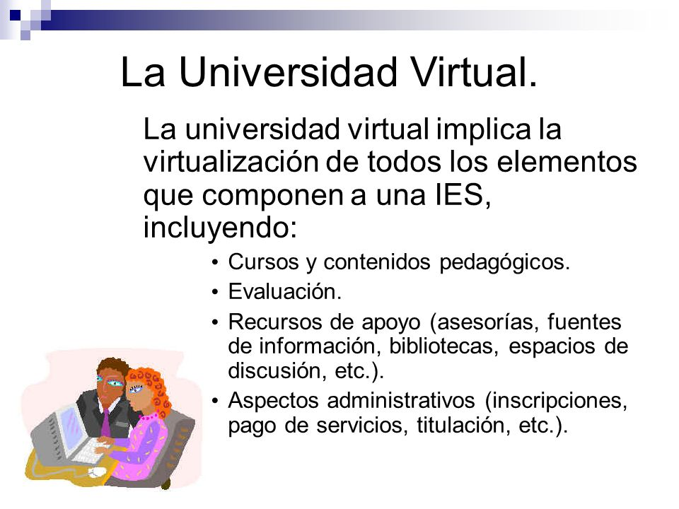 La Universidad Virtual.