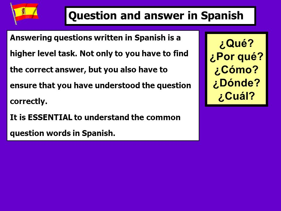 Answering questions written in Spanish is a higher level task.