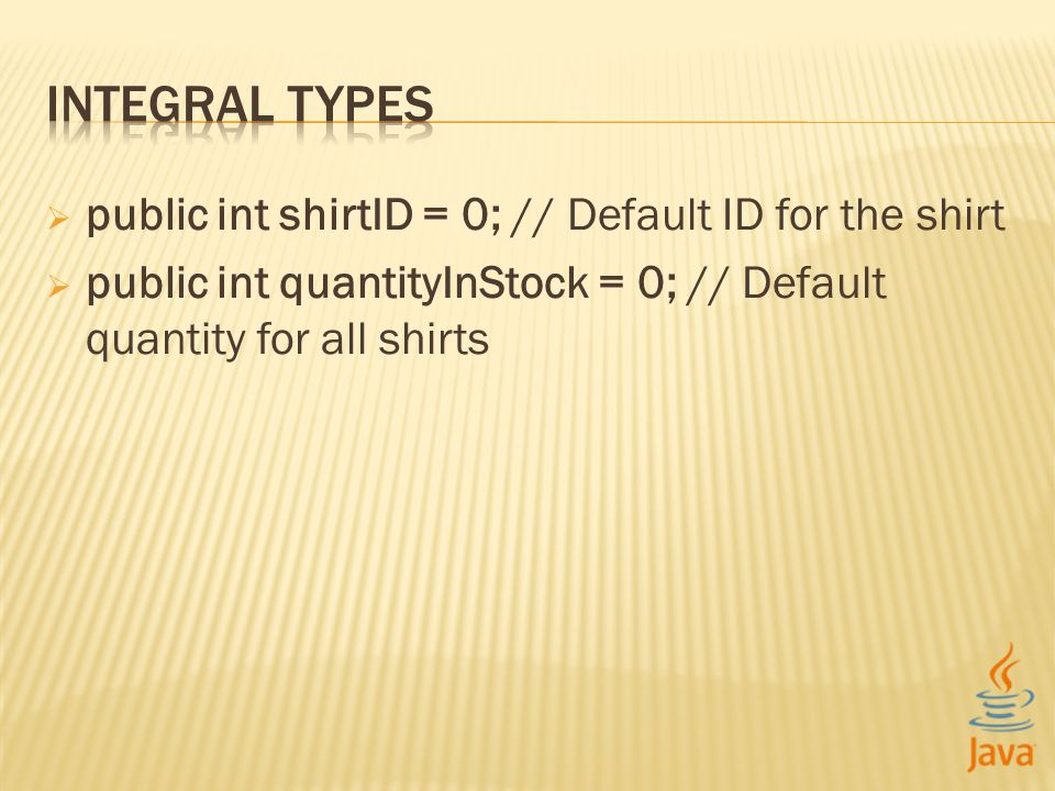 public int shirtID = 0; // Default ID for the shirt public int quantityInStock = 0; // Default quantity for all shirts