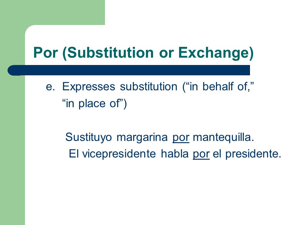 Por (Substitution or Exchange) e.