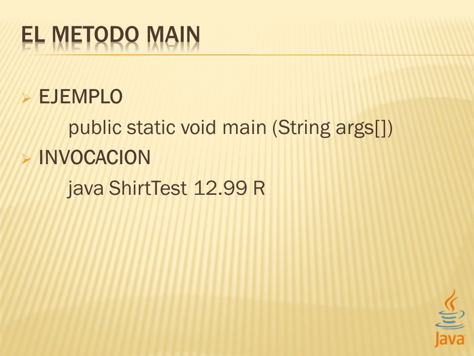 public static void main (String args[]) INVOCACION java ShirtTest R