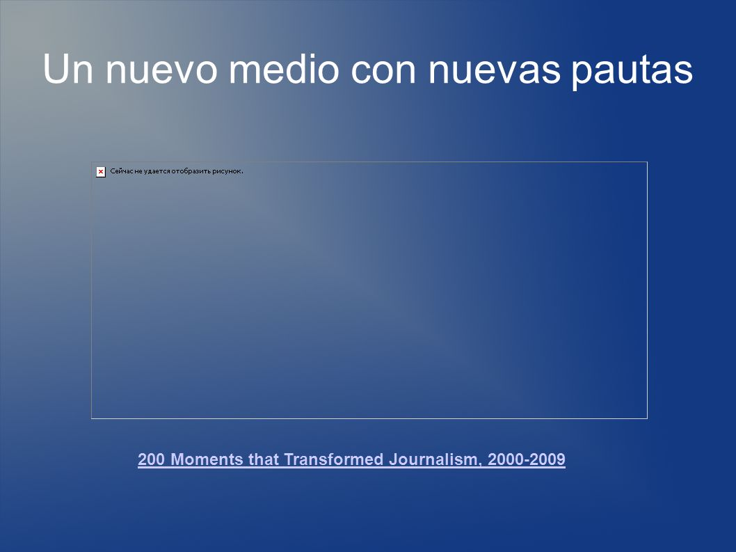Un nuevo medio con nuevas pautas 200 Moments that Transformed Journalism,
