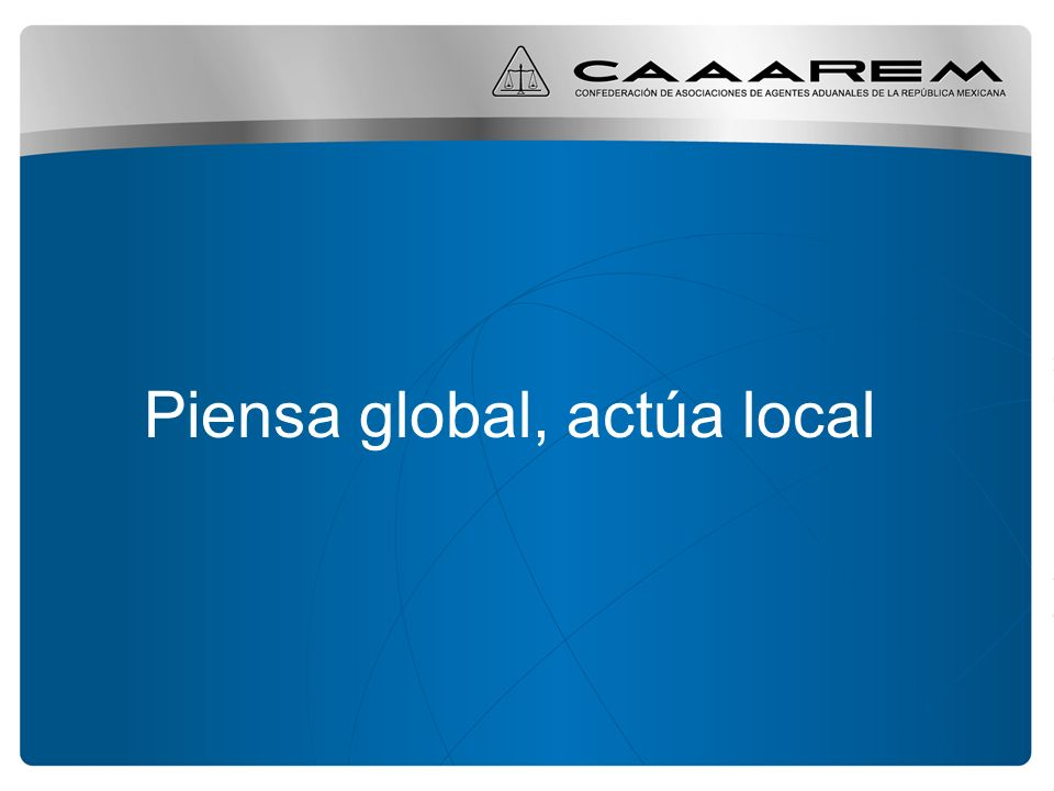 Piensa global, actúa local