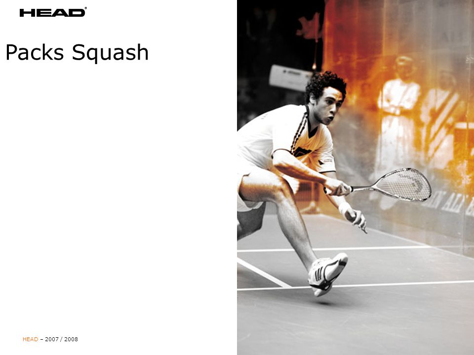 HEAD – 2007 / 2008 Page 1 Packs Squash