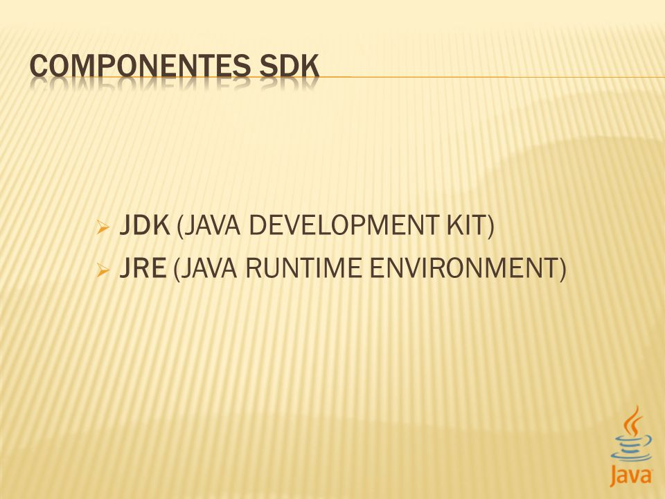 JDK (JAVA DEVELOPMENT KIT) JRE (JAVA RUNTIME ENVIRONMENT)