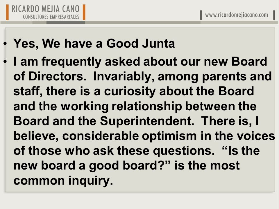 Yes, We have a Good Junta I am frequently asked about our new Board of Directors.
