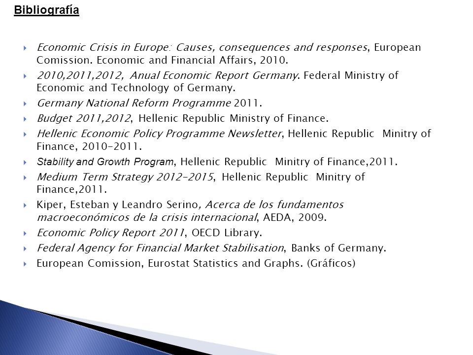 Economic Crisis in Europe: Causes, consequences and responses, European Comission.